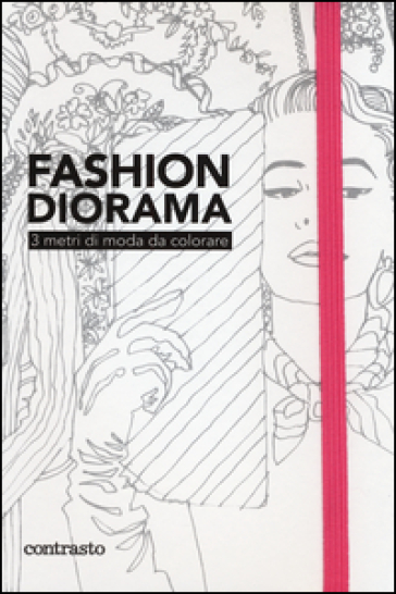 Fashion diorama. 3 metri di moda da colorare - C. Shale |