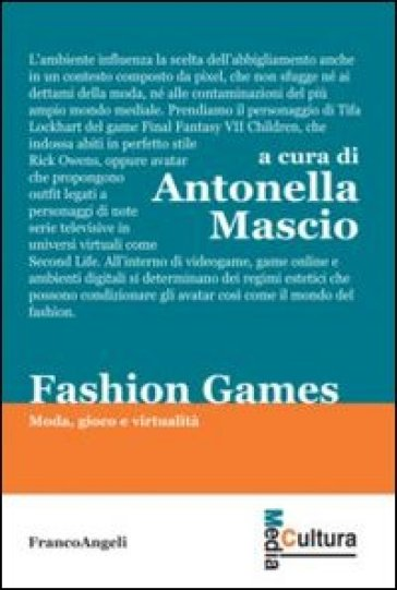 Fashion games. Moda, gioco e virtualità