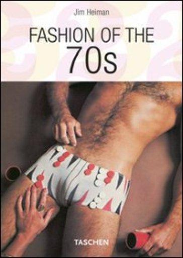 Fashion of the 70s. Ediz. italiana, spagnola e portoghese - Jim Heimann | Rochesterscifianimecon.com