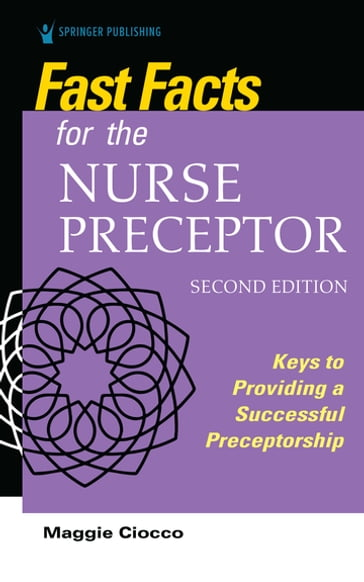 Fast Facts for the Nurse Preceptor, Second Edition