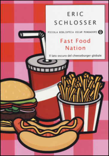 Fast food nation. Il lato oscuro del cheeseburger globale - Eric Schlosser |