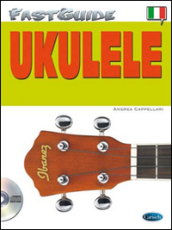 Fast guide: ukulele. Con CD Audio