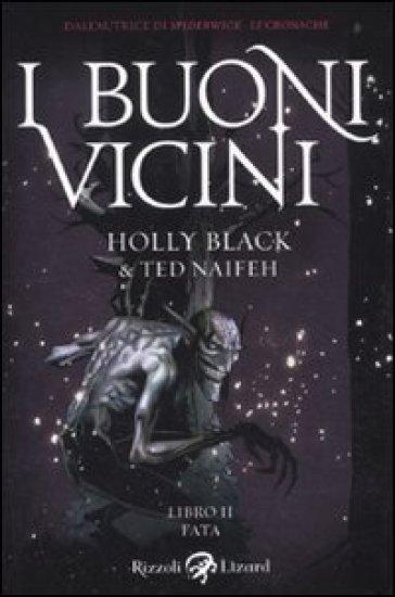 Fata. I buoni vicini. Vol. 2 - Holly Black | Rochesterscifianimecon.com