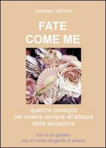 Fate come me - Susanna Salviati | Rochesterscifianimecon.com