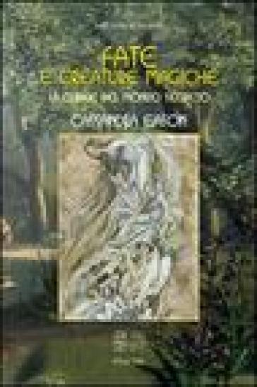 Fate e creature magiche. La chiave del mondo segreto - Cassandra Eason | Jonathanterrington.com