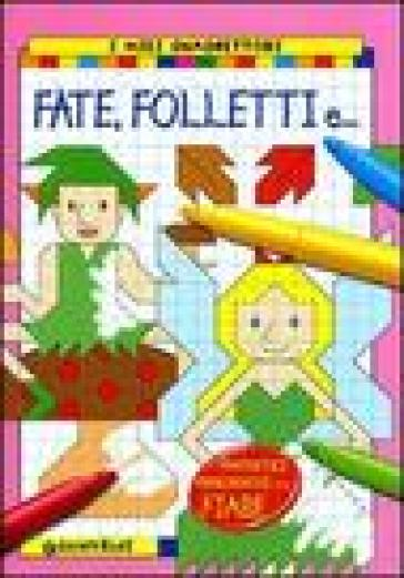 Fate, folletti, e...