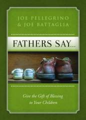 Father s Say: Give the Gift of Blessing to Your Children