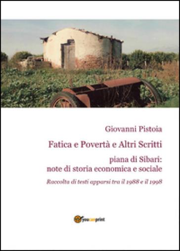 Fatica e povertà e altri scritti - Giovanni Pistoia |