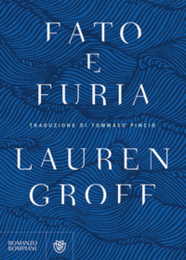 Fato e furia - Lauren Groff |