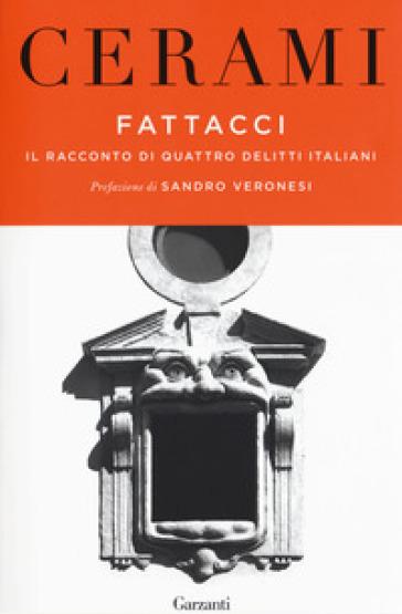 Fattacci. Il racconto di quattro delitti italiani - Vincenzo Cerami | Ericsfund.org