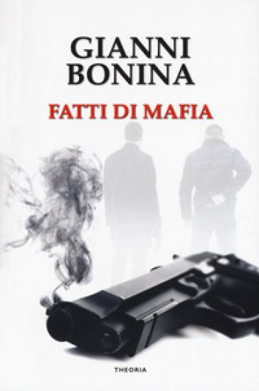 Fatti di mafia - Gianni Bonina | Kritjur.org