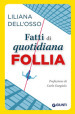 Fatti di quotidiana follia