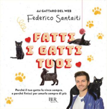 Fatti i gatti tuoi - Federico Santaiti pdf epub