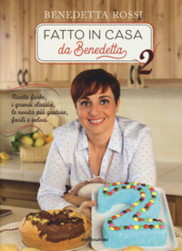 Fatto in casa da Benedetta 2 - Benedetta Rossi |