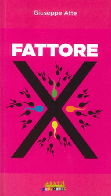 Fattore X - Giuseppe Atte | Rochesterscifianimecon.com