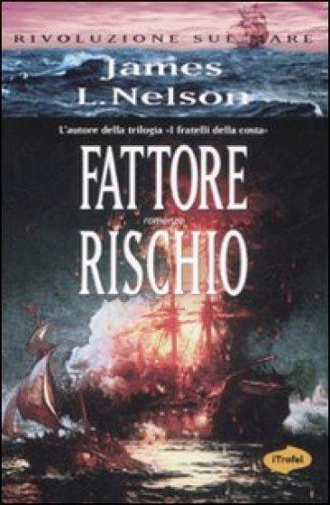 Fattore rischio - James L. Nelson  