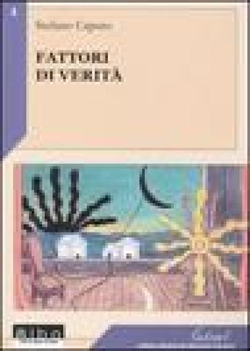Fattori di verità - Stefano Caputo |