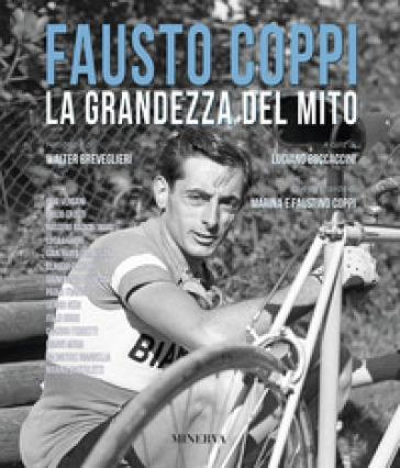 Fausto Coppi. La grandezza del mito - Walter Breveglieri | Ericsfund.org