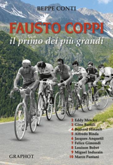 Fausto Coppi. Il primo dei più grandi - Beppe Conti   Thecosgala.com