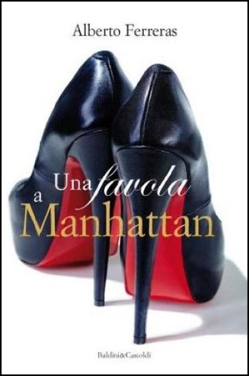 Favola a Manhattan (Una) - Alberto Ferreras |