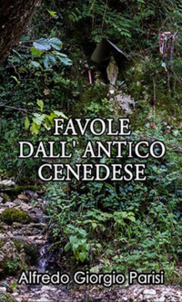 Favole dall'antico cenedese - Alfredo Giorgio Parisi | Kritjur.org