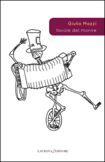 Favole del morire - Giulio Mozzi |
