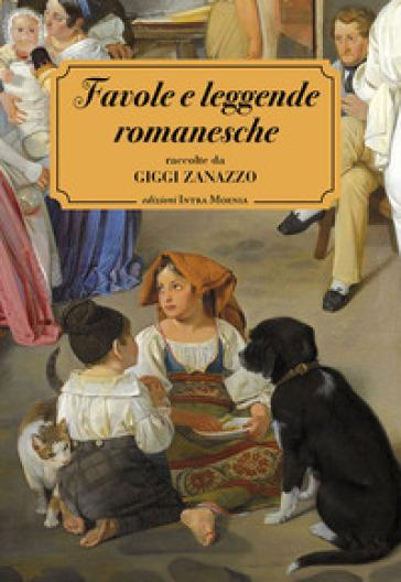 Favole e leggende romanesche - Giggi Zanazzo |