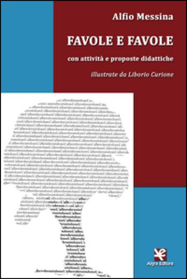 Favole e favole. Con attività e proposte didattiche - Alfio Messina pdf epub