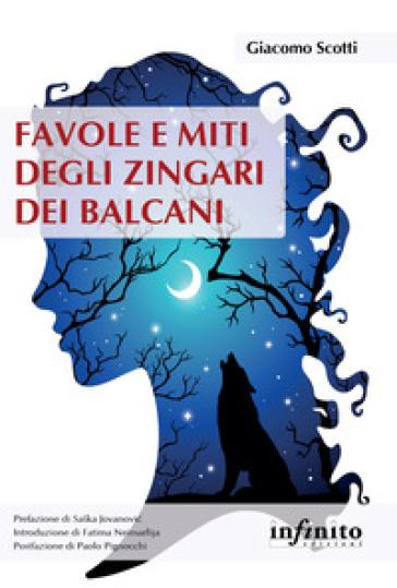Favole e miti degli zingari dei Balcani - Giacomo Scotti | Thecosgala.com