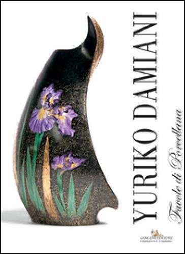 Favole di porcellana. Ediz. italiana e inglese - Yuriko Damiani |