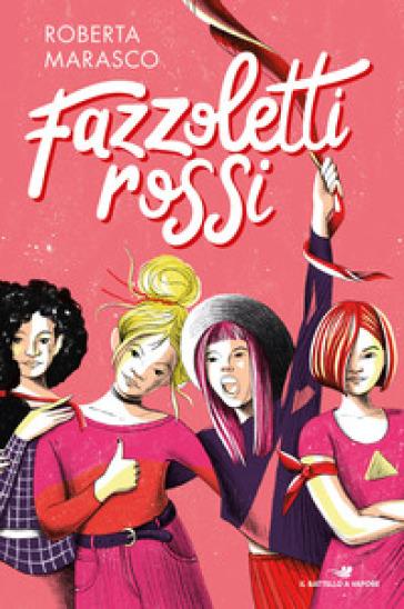 Fazzoletti rossi - Roberta Marasco |