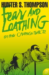 Fear and Loathing on the Campaign Trail  72 (Harper Perennial Modern Classics)