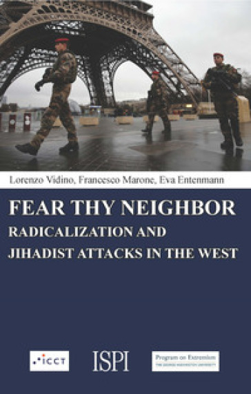 Fear thy neighbor. Radicalization and jihadist attacks in the West - Lorenzo Vidino   Kritjur.org