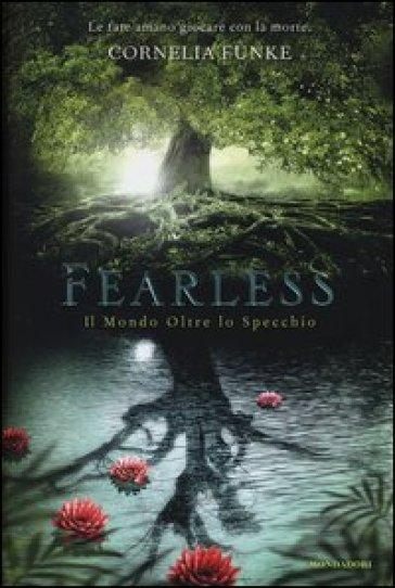 Fearless il mondo oltre lo specchio cornelia funke libro mondadori store - Oltre lo specchio ...