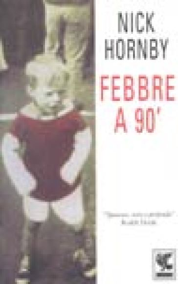 Febbre a 90° - Nick Hornby |