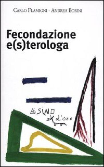 Fecondazione e(s)terologa - Andrea Borini |