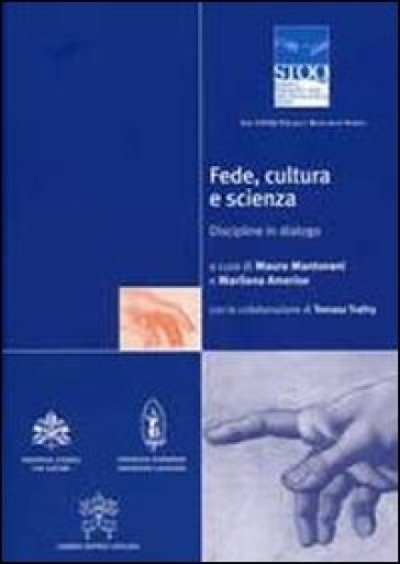 Fede, cultura e scienza. Discipline in dialogo. The STOQ Project Research