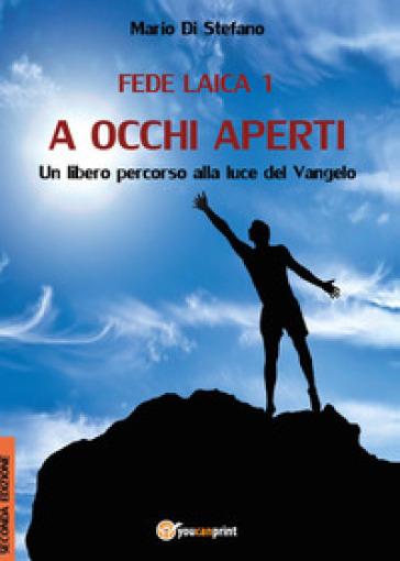 Fede laica. 1: A occhi aperti - Mario Di Stefano  