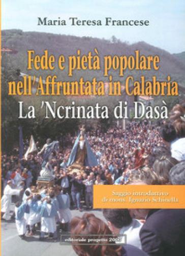 Fede e pietà popolare nell'affruntata in Calabria. La 'ncrinata di Dasà - M. Teresa Francese  