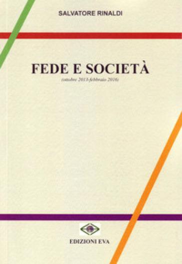 Fede e società (ottobre 2013-febbraio 2016) - Salvatore Rinaldi |