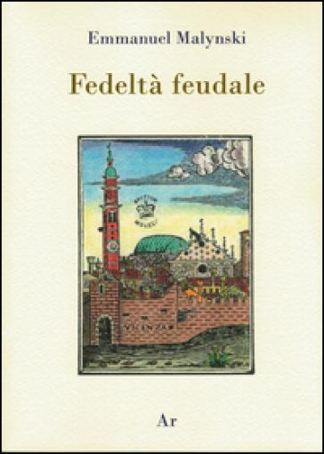 Fedeltà feudale - Emmanuel Malynski | Kritjur.org