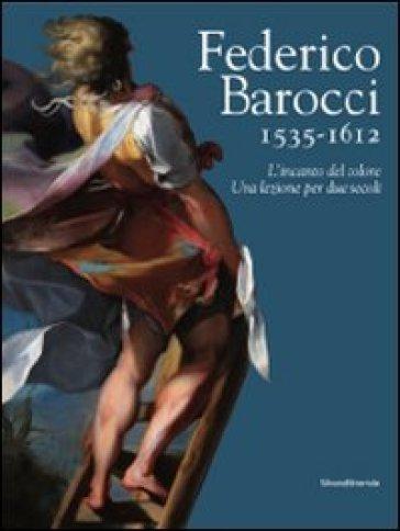 Federico Barocci 1535-1612. L'incanto del colore. Una lezione per due secoli - C. Pizzorusso   Rochesterscifianimecon.com