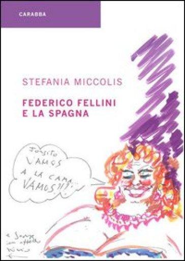 Federico Fellini e la Spagna - Stefania Miccolis |