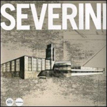 Federigo Severini. Opere e progetti. Ediz. illustrata - Federico Bracaloni  