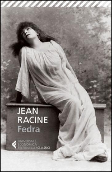 Fedra. Testo francese a fronte - Jean Racine | Rochesterscifianimecon.com