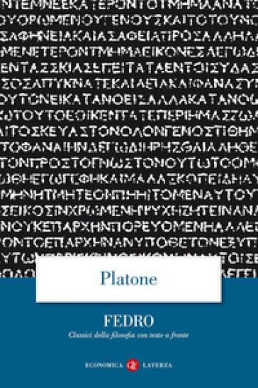 Fedro. Testo greco a fronte - Platone |