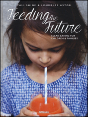 Feeding the future. Clean eating for children & families