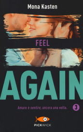 Feel again. Ediz. italiana. 3.