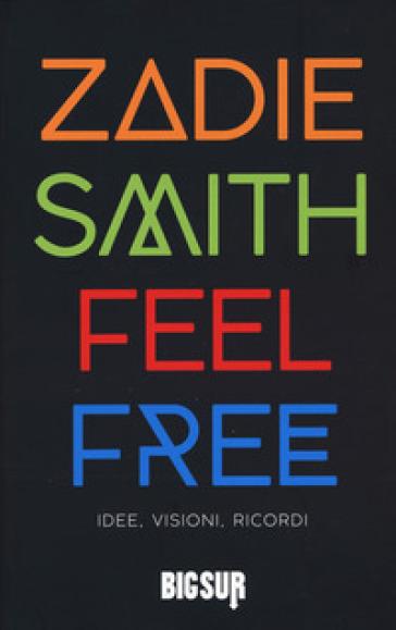 Feel free. Idee, visioni, ricordi - Zadie Smith | Jonathanterrington.com