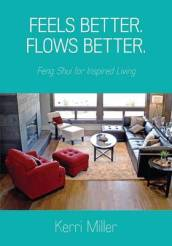 Feels Better. Flows Better. Feng Shui for Inspired Living